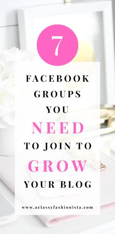 Facebook Groups You Need To Join To Grow Your Blog //#facebookgroups #blogger