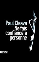 Ne fais confiance à personne - Paul Cleave - Editions Sonatine - 2017