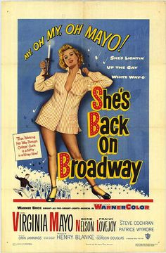 She's Back on Broadway (1953) Stars: Virginia Mayo, Gene Nelson, Frank Lovejoy, Larry Keating ~ Director: Gordon Douglas