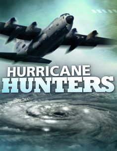 Hurricane Hunters on the Weather Channel http://www.facebook.com/TWCHurricaneHunters