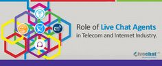 Role of Live chat agents and Voice support operators in Telecommunication and Internet Industry. Read more: http://www.livechatltd.com/live-support-chat-for-telecom-and-internet-industry-websites/