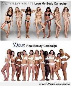 The difference between Victoria's Secret and Dove. Gosh don't the top ones look so hungry and fragile?