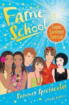 Fame School: Summer spectacular £5.99 www.quackquackbooks.co.uk