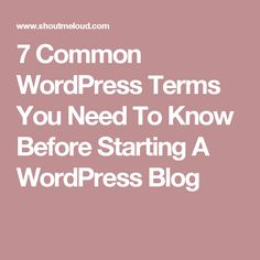 7 Common WordPress Terms You Need To Know Before Starting A WordPress Blog