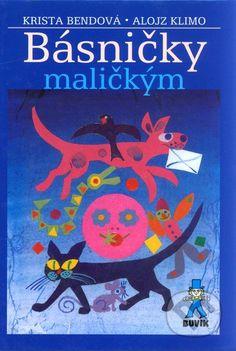 BASNICKY MALICKYM Kniha Basnicky malickym vychadza ako pocta spisovatelke Kriste Bendovej k jej nedozitym osemdesiatym narodeninam...