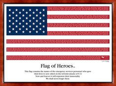 September 11, 2001 flag of heroes. To the firefighters and everyone who risked there lives for America. ♥