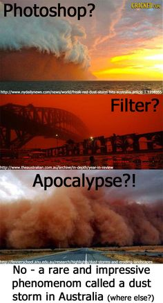 Photoshop? Filter? Apocalypse? No, a rare and impressive phenomenon called a dust storm in Australia. 17 Creepy Photographs You Won't Believe Aren't Fake | Cracked.com