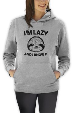 I'M Lazy and I Know It Women Hoodie Sloth Ask Me Why I'M Lazy Live Slow Hipster | eBay