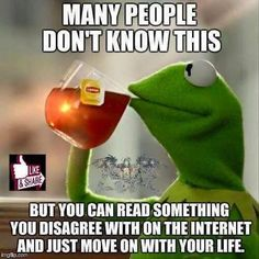 You live your life on FB and then go silent when shit gets real But that's none of my business - Kermit The Frog Drinking Tea Snitch, Funny Stuff, It's Funny, Daily Funny, Funny Humor, Funny Sayings, Ghetto Humor, Hilarious Memes, Funny Work