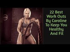 22 Best Work Outs By Caroline To Keep You Healthy And  Fit