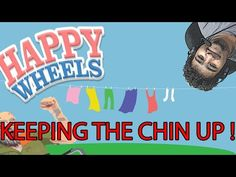 KEEP YOUR CHIN UP GEORGE ! - (Happy Wheels #2)