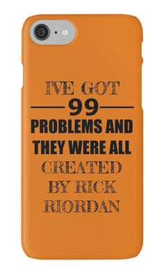 99 Problems, All Created by Rick Riordan by Carol Oliveira