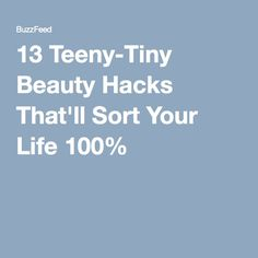13 Teeny-Tiny Beauty Hacks That'll Sort Your Life 100%