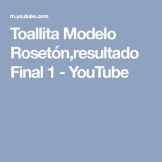 4515541730f4 Toallita Modelo Rosetón,resultado Final 1 - YouTube Rosetones, Coser  Encaje, Bautizo,
