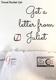 For those of us who dream of Italy but can't go this year - How to get a letter from Juliet in Verona. I must try this!