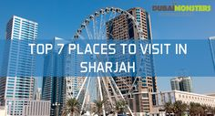 Top 7 Places to Visit in Sharjah - Sharjah is like a second home to museum and art lovers. Granted the title of Cultural Capital of the Arab World by UNESCO in 1998, it lives on to preserve the Emirati history. This makes Sharjah an interesting choice for the tourists.  With fascinating buildings and marvelous museums to visit, Sha