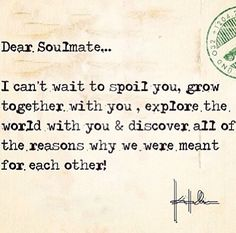 So true my love, I cant wait until the time I can truly spoil you with the love and passion I have for you and all that we can finally do together. I am waiting for you my precious & beautiful soul mate.!! <3