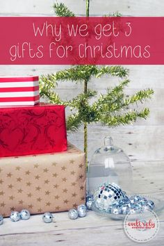 Give three gifts because that's what Jesus was given at his birth. Great family tradition idea. #christmas #traditions #entirelyeventfulday