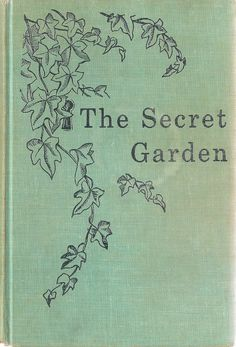 "The Secret Garden- ""Might I,"" quavered Mary, ""might I have a bit of earth?""....""To plant seeds in–to make things grow–to see them come alive,"" Mary faltered."