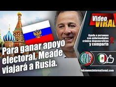 Para ganar apoyo electoral, Meade viajará a Rusia.