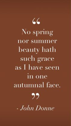 Fall Season Quotes, Quotes To Live By, Me Quotes, Quotable Quotes, Qoutes, John Donne, Winter Love, Autumn Aesthetic, Hello Autumn