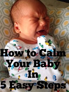 Use these 5 easy steps to calm your crying or colicky baby.