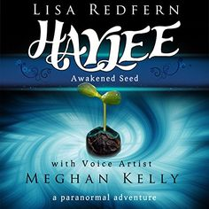 "Another must-listen from my ""Haylee Awakened Seed"" by Lisa Redfern, narrated by Meghan Kelly. Paranormal, Book 1, Awakening, Audiobooks, Seeds, App, Adventure, Learning, Lisa"