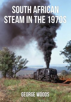 Featuring a variety of rare and unpublished colour photographs, George Woods explores the world of steam locomotives and trains in South Africa. South African Railways, Steam Locomotive, African History, Great Britain, Landscape Paintings, 1970s, Woods, Engineering, Steam Engine