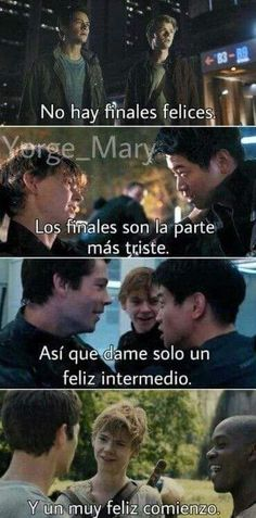 There are no happy endings. The endings are the saddest part. So give me only a happy intermediate. And a very happy start. Maze Runner The Scorch, Maze Runner Series, Percabeth, Maze Runer, Jhon Green, Forever Book, The Scorch Trials, All The Things Meme, Book Memes