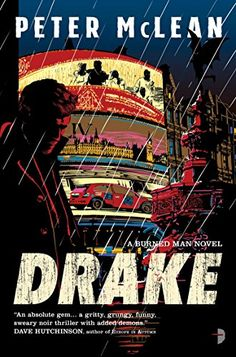 Drake (The Burned Man) by Peter McLean