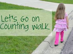 Go Outside: Counting Walk ~ Creative Family Fun ~ Turn a walk into a learning activity and have fun while you're at it. What is your favorite thing to do on a walk?