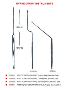 Two types of Myringtome instruments are available. One is POLITZER MYRINGOTOME and AGNEW (POLITZER) MYRINGOTOME. The Politzer come in Straight Blade, Curved Blade, Bayonet Shaped. The Agnew comes in Angled .