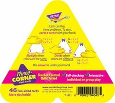 """* THREE-CORNER FLASH CARDS 48/PK by Trend Educational Products. $11.13. MULTIPLICATION & DIVISION. * Self-checking cards teach multiplication and division and the relationship between them. Facts through 12. 48, two-sided cards. 5 1/2"""" triangles."""
