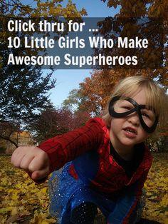 Little Girls Make Awesome Superheroes (Photos) http://www.babble.com/mom/little-girls-make-awesome-superheroes-photos/