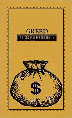 """Read """"Greed A Dictionary for the Selfish"""" by Adams Media available from Rakuten Kobo. The Seven Deadly Sins have sliced up the dictionary and taken what's theirs. No one vice is too greedy as each volume pr. Greedy People Quotes, Greed Quotes, Dysfunctional Relationships, Seven Deadly Sins, Cursed Child Book, Dear God, Selfish, Digital Illustration, Book Lovers"""