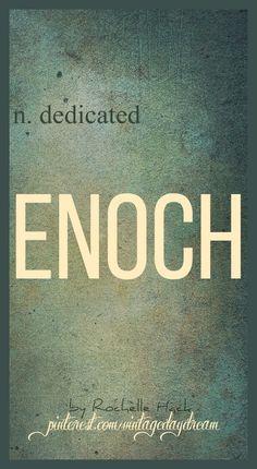Baby Boy Name Enoch Ee Nock Meaning Dedicated Origin Hebrew Vintagedaydream Names