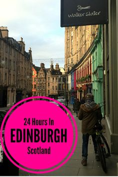 24 Hours in Edinburgh, Scotland - A guide to skipping the main tourist sites and…