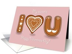 My sweetie, I love you. Happy Valentine's Day. Ginger cookies card