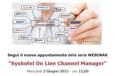 """Segui il nuovo Free Webinar sull'argomento:  """"Syshotel On Line Channel Manager""""   Mercoledì 3 Giugno 2015 - ore 15,00"""