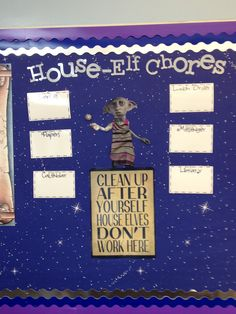 Harry Potter Job Board...a bit elementary but I love the idea of a Dobby clean up reminder!