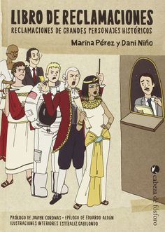 NOVEMBRE-2015. Marina Pérez y Dani Niño. Libro de reclamaciones de grandes personajes històricos. PRÉSTEC EXPRESS.