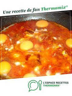 Oeufs à la tomate par Chorizo1987. Une recette de fan à retrouver dans la catégorie Plat principal - divers sur www.espace-recettes.fr, de Thermomix®.