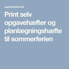 Print selv opgavehæfter og planlægningshæfte til sommerferien Printer, Printers