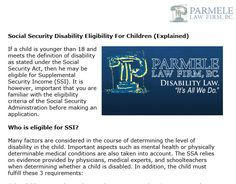 www.parmelelawfirm.com/social-security-disability-eligibility-for-children-explained - Here are some important things that you need to be familiar with regarding eligibility criteria of the Social Security Administration before making an application for SSI claims to reduce the risk of getting denied.