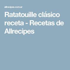 Ratatouille clásico receta - Recetas de Allrecipes