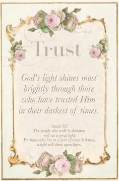 God's light shines most brightly through those who have trusted Him n their darkest of times.
