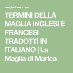 TERMINI DELLA MAGLIA INGLESI E FRANCESI TRADOTTI IN ITALIANO | La Maglia di Marica