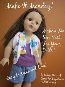 Dream. Dress. Play.: Make A NO SEW Vest For Your Dolls!