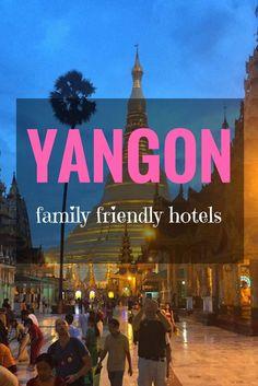 The Best family friendly hotels in Yangon. Yangon family hotels for your family trip to Myanmar.
