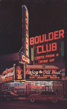 Boulder club seen here in the early las vegas nevada, vegas casino, Station Essence, Neon Licht, Photos Originales, Vintage Neon Signs, Retro Wallpaper, Old Signs, Photo Wall Collage, Le Far West, Googie